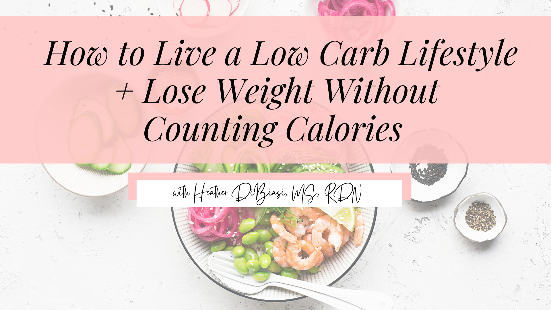 free workshop image: How to live a low carb lifestyle and lose weight without counting calories