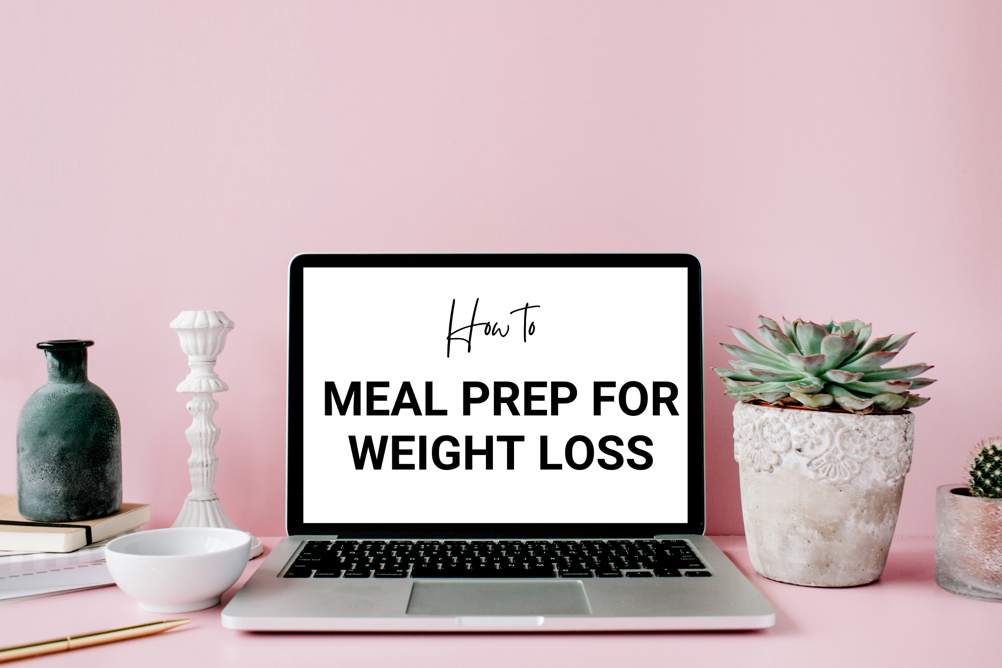 computer screen with text how to meal prep for weight loss
